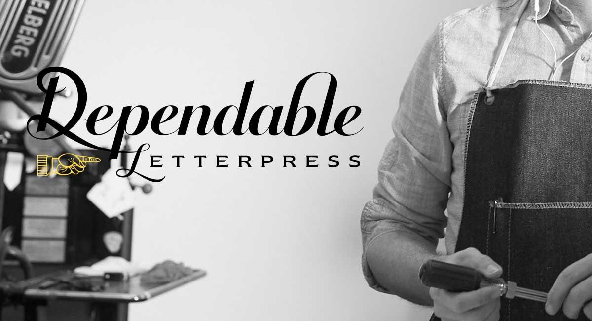 Dependable Letterpress, Letterpress Printers, Custom Design